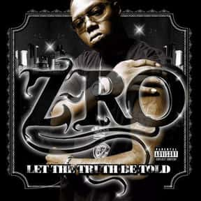 Let the Truth Be Told is listed (or ranked) 11 on the list The Best Z-Ro Albums of All Time