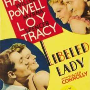 Libeled Lady is listed (or ranked) 18 on the list The Best '30s Romantic Comedies