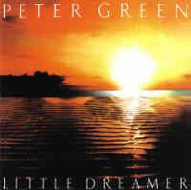 Little Dreamer is listed (or ranked) 3 on the list The Best Peter Green Albums of All Time