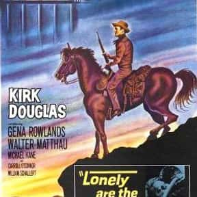 Lonely Are the Brave is listed (or ranked) 7 on the list The Best Kirk Douglas Movies