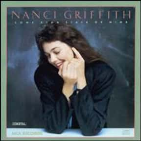 Lone Star State of Mind is listed (or ranked) 15 on the list The Best Nanci Griffith Albums of All Time