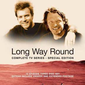 Long Way Round is listed (or ranked) 22 on the list The Best Travel Documentary TV Shows