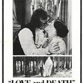 Love and Death is listed (or ranked) 11 on the list The Best Woody Allen Movies