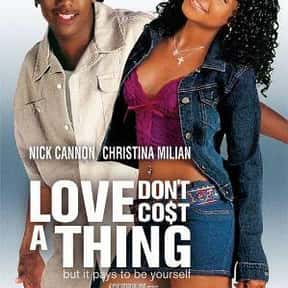 Love Don't Cost a Thing is listed (or ranked) 24 on the list The Best Chick Flicks From The 2000s