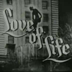 Love of Life is listed (or ranked) 20 on the list The All Time Greatest Daytime Soap Operas