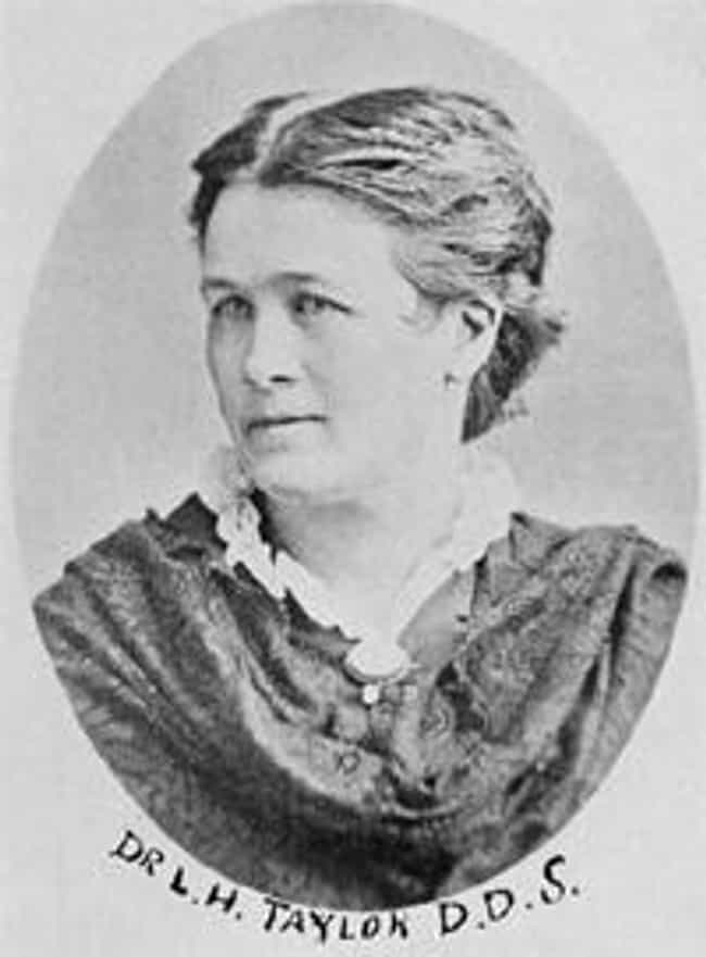Lucy Hobbs Taylor is listed (or ranked) 1 on the list Famous Female Dentists