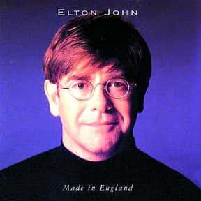 Made in England is listed (or ranked) 13 on the list The Best Elton John Albums of All Time