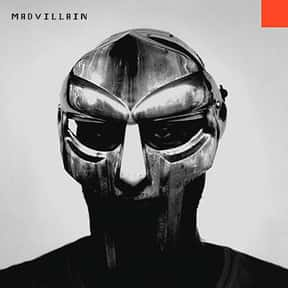 Madvillainy is listed (or ranked) 8 on the list The Best Hip Hop Albums of All Time