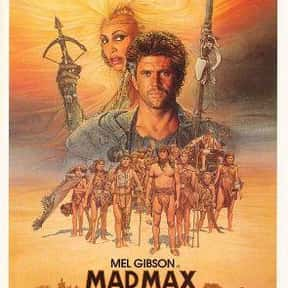 Mad Max Beyond Thunderdome is listed (or ranked) 25 on the list The Best Third Films In A Movie Series