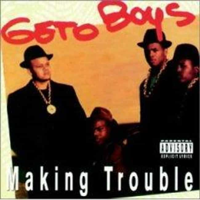 Making Trouble is listed (or ranked) 7 on the list The Best Geto Boys Albums of All Time