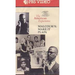 Malcolm X: Make It Plain is listed (or ranked) 8 on the list The Best Malcolm X Movies, Ranked