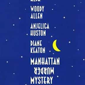 Manhattan Murder Mystery is listed (or ranked) 17 on the list The Best Woody Allen Movies