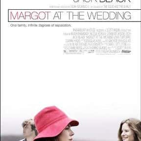 Margot at the Wedding is listed (or ranked) 10 on the list The Best Dramas About Relationships Between Sisters