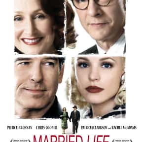 Married Life is listed (or ranked) 5 on the list The Best Movies About Dating In Your 50s