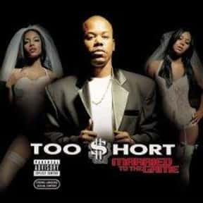 Married to the Game is listed (or ranked) 13 on the list The Best Too $hort Albums of All Time
