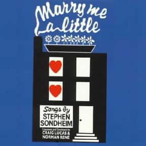 Marry Me a Little is listed (or ranked) 12 on the list Stephen Sondheim Plays List
