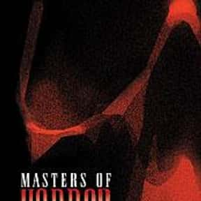 Masters of Horror is listed (or ranked) 14 on the list The Most Exciting Horror Series Ever Made