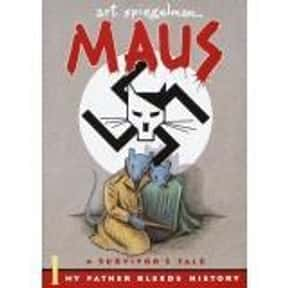 Maus is listed (or ranked) 19 on the list The Greatest Graphic Novels and Collected Editions