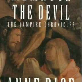 Memnoch the Devil is listed (or ranked) 5 on the list The Best Anne Rice Books