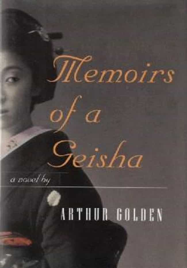 Memoirs of a Geisha is listed (or ranked) 4 on the list Books You Will Not Believe Are Banned in Texas Prisons