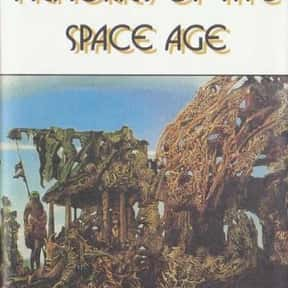 Memories of the Space Age is listed (or ranked) 15 on the list The Best J. G. Ballard Books