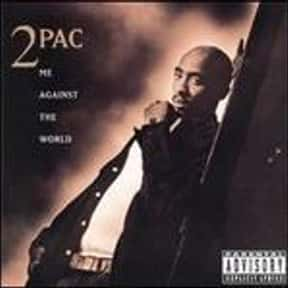 Me Against the World is listed (or ranked) 22 on the list The Best Hip Hop Albums of All Time