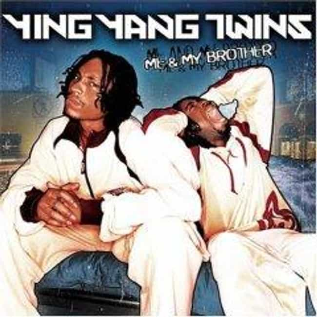 Me & My Brother is listed (or ranked) 1 on the list The Best Ying Yang Twins Albums of All Time