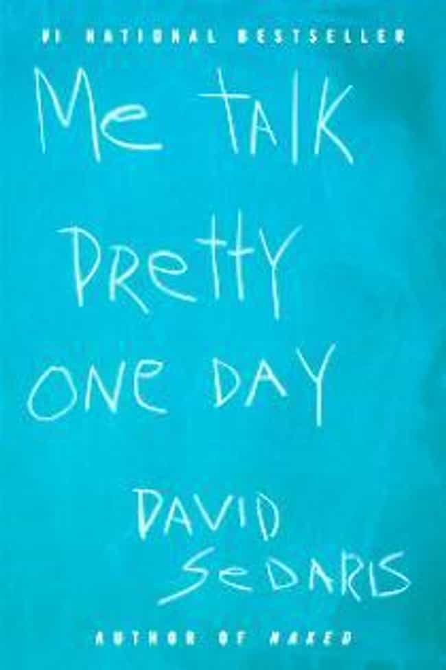 Me Talk Pretty One Day is listed (or ranked) 3 on the list The Best Books to Read Before Visiting Paris