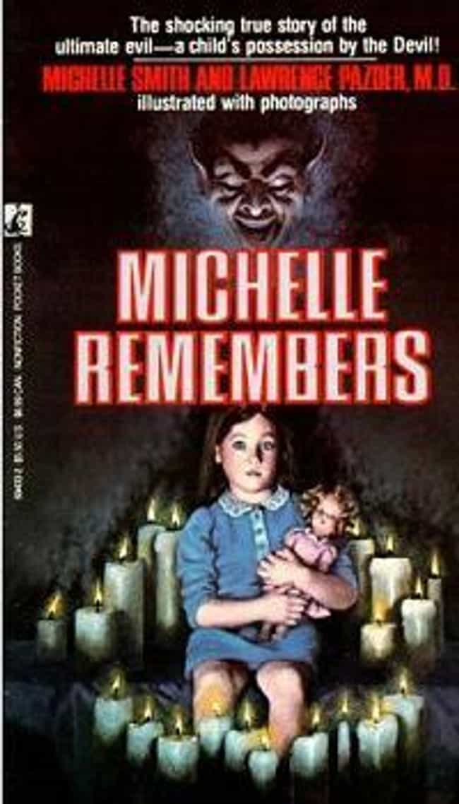 Michelle Remembers is listed (or ranked) 1 on the list 15 Crazy Moments That Went Down During the 1980s Satanic Panic