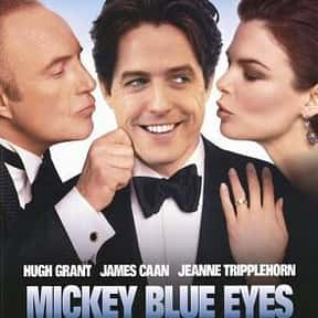 Mickey Blue Eyes is listed (or ranked) 22 on the list The Best Crime Romance Movies, Ranked