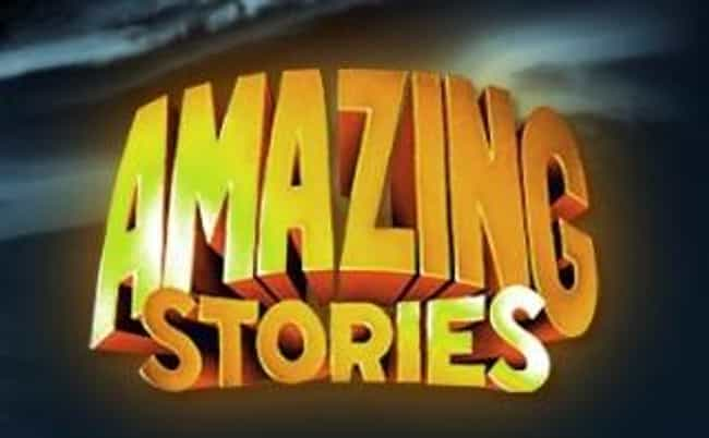 Amazing Stories is listed (or ranked) 1 on the list TV Shows Produced By Steven Spielberg