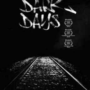 Dark Days is listed (or ranked) 20 on the list The Best Movies With Dark in the Title