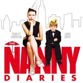 The Nanny Diaries is listed (or ranked) 12 on the list The Best Chick Flicks Based on Books