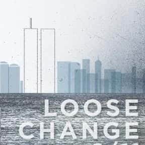 Loose Change is listed (or ranked) 5 on the list The Best Movies About 9/11