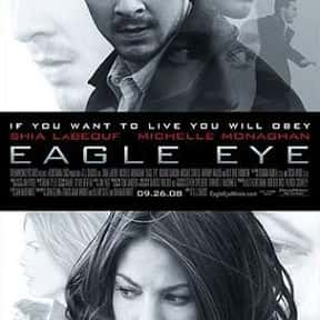 Eagle Eye is listed (or ranked) 6 on the list The Best Movies About Surveillance and Hidden Cameras