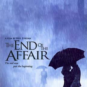 The End of the Affair is listed (or ranked) 4 on the list The Best Ralph Fiennes Movies