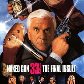 Naked Gun 33⅓: The Final Insul is listed (or ranked) 25 on the list The Best Movies of 1994