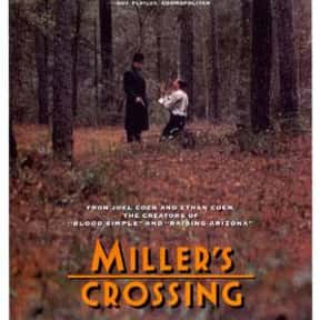 Miller's Crossing is listed (or ranked) 1 on the list The Online Film Critics Society's Top Overlooked Films '90