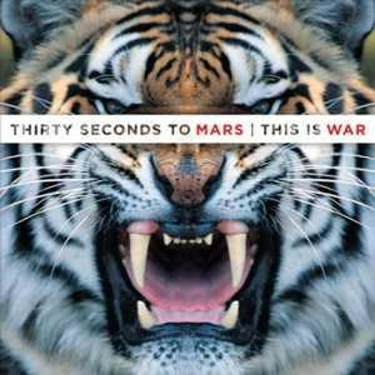 This Is War is listed (or ranked) 1 on the list The Best 30 Seconds To Mars Albums of All Time