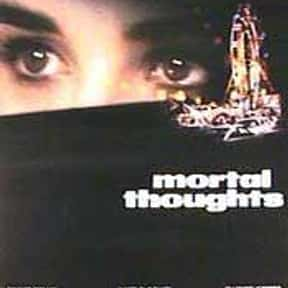 Mortal Thoughts is listed (or ranked) 17 on the list The Best Demi Moore Movies