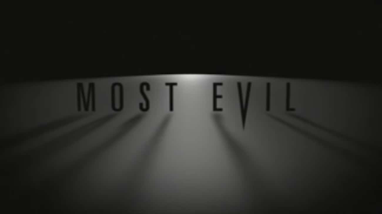 Most Evil is listed (or ranked) 1 on the list What To Watch If You Love 'Forensic Files'