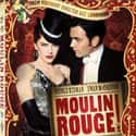 Moulin Rouge! is listed (or ranked) 9 on the list The Best Movies About Forbidden Love