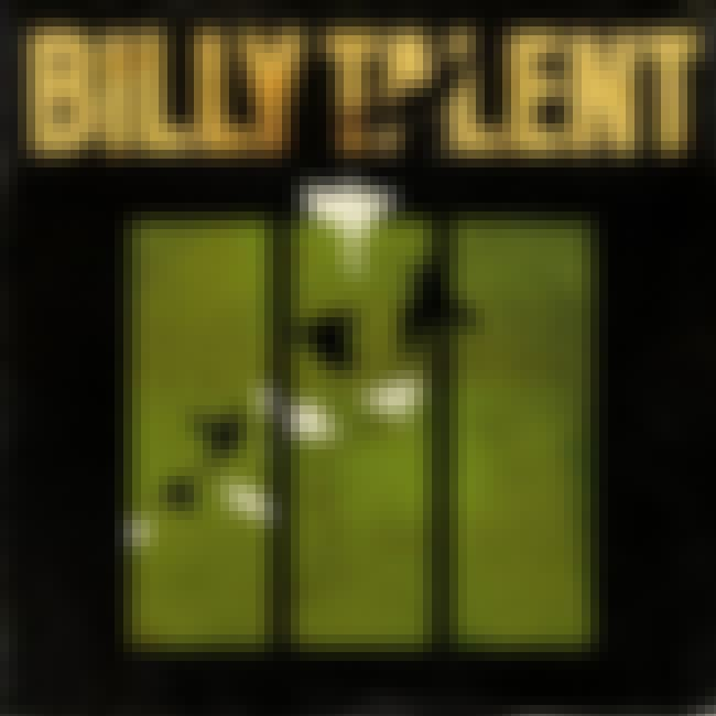 Billy Talent III is listed (or ranked) 3 on the list The Best Billy Talent Albums of All Time