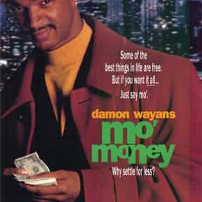 Mo' Money is listed (or ranked) 13 on the list The Best Black Comedy Movies of the '90s