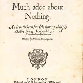 Much Ado About Nothing is listed (or ranked) 25 on the list William Shakespeare's Plays