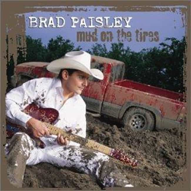 Mud on the Tires is listed (or ranked) 1 on the list The Best Brad Paisley Albums of All Time