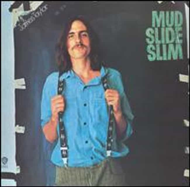 Mud Slide Slim and the B... is listed (or ranked) 2 on the list The Best James Taylor Albums of All Time