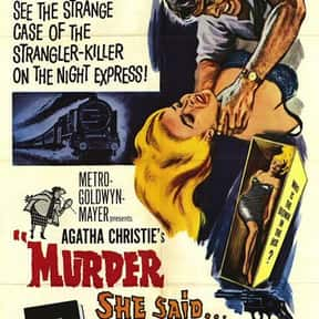 Murder, She Said is listed (or ranked) 18 on the list The Best Movies Based on Agatha Christie Stories