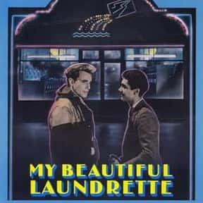 My Beautiful Laundrette is listed (or ranked) 6 on the list The Best LGBTQ+ Drama Films