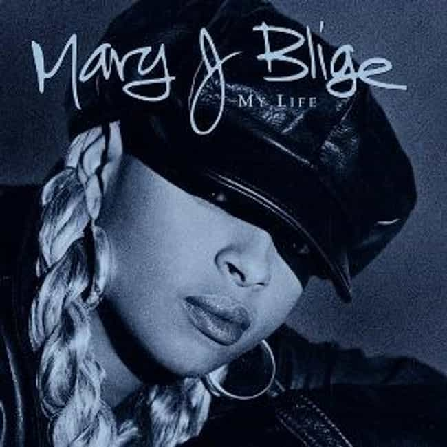 My Life is listed (or ranked) 2 on the list The Best Mary J. Blige Albums of All Time